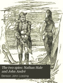 The Two Spies  Nathan Hale and John Andr