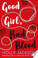 Good Girl  Bad Blood   The Sunday Times bestseller and sequel to A Good Girl s Guide to Murder