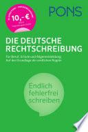 PONS Die deutsche Rechtschreibung : [für Beruf, Schule und Allgemeinbildung ; auf der Grundlage der amtlichen Regeln ; endlich fehlerfrei schreiben]