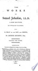 The Works of Samuel Johnson  LL  D   A dissertation upon the Greek comedy  translated from Brumoy  General conclusion to Brumoy s Greek theatre  Miscellaneous observations on the tragedy of Macbeth  Adventurer  History of Rasselas  prince of Abissinia Book