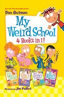 My Weird School 4 Books in 1!