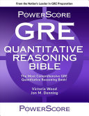The Powerscore GRE Quantitative Reasoning Bible  2018