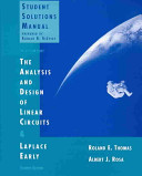The Analysis and Design of Linear Circuits  Student Solutions Manual