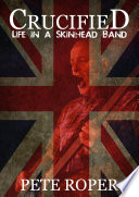 Crucified   Life in a Skinhead Band