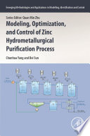 Modeling, Optimization, and Control of Zinc Hydrometallurgical Purification Process