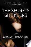 """""""The Secrets She Keeps: A Novel"""" by Michael Robotham"""
