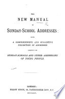 The New Manual of Sunday School Addresses  Etc