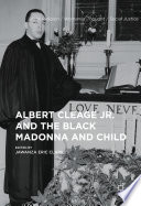 Albert Cleage Jr  and the Black Madonna and Child Book PDF