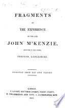 Fragments of the experience of J. M'Kenzie ... selected from his own papers. [Edited by J. C. Philpot].
