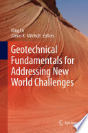 Geotechnical Fundamentals for Addressing New World Challenges