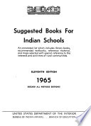 Suggested Books for Indian Schools  an Annotated List Which Includes Library Books  Recommended Textbooks  Reference Material  and Maps  Selected with Special Reference to the Interests and Activities of Rural Communities Book