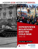 Superpower Relations and the Cold War, 1941-91