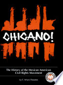 Chicano History Of The Mexican American Civil Rights Movement