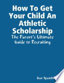How to Get Your Child an Athletic Scholarship