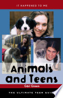 Animals and Teens, The Ultimate Teen Guide by Gail Green PDF