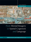 From Mental Imagery to Spatial Cognition and Language