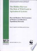 The Hidden Harvest The Role Of Wild Foods In Agricultural Systems Beer And Baskets The Economics Of Women S Livelihoods In Ngamiland Botswana