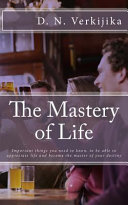 The Mastery of Life