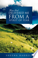 How God Delivered Me From A Spirit Of Fear