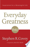 """""""Everyday Greatness: Inspiration for a Meaningful Life"""" by Stephen R. Covey, David Hatch"""