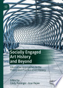 Socially Engaged Art History and Beyond