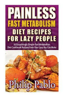 Painless Fast Metabolism Diet Recipes for Lazy People