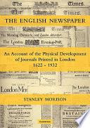 The English Newspaper 1622 1932