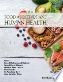 """Food Additives and Human Health"" by Seyed Mohammad Nabavi, Seyed Fazel Nabavi, Monica Rosa Loizzo, Rosa Tundis, K. Pandima Devi, Ana Sanches Silva"