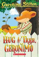 Hug a Tree, Geronimo (Geronimo Stilton #69)