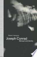 Joseph Conrad  Betrayal and Identity Book