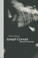 Joseph Conrad: Betrayal and Identity