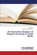 An Economic Analysis of Organic Farming in Tamil Nadu