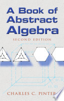 A Book of Abstract Algebra  : Second Edition