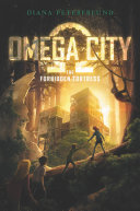 Omega City  The Forbidden Fortress