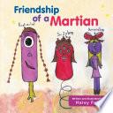 Friendship Of A Martian