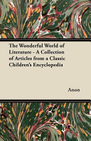 Pdf The Wonderful World of Literature - A Collection of Articles from a Classic Children's Encyclopedia