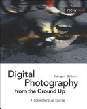 Digital Photography from the Ground Up Book PDF