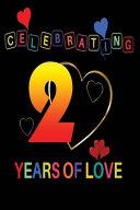 Celebrating 2 Years Of Love