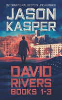 David Rivers: Books 1-3: Greatest Enemy, Offer of Revenge, and Dark Redemption