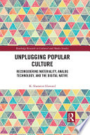 Unplugging Popular Culture
