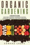 Organic Gardening  4 BOKS IN ONE  Backyard Chickens  Companion Planting  Container Gardening  Vegetable Gardening