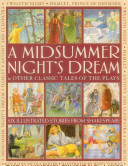 A Midsummer Night s Dream and Other Classic Tales of the Plays