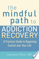 The Mindful Path to Addiction Recovery Book