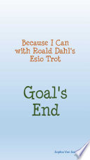 Because I Can with Roald Dahl's Esio Trot: Goal's End