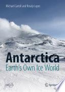 Antarctica  Earth s Own Ice World Book