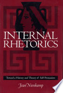 Internal Rhetorics  Toward a History and Theory of Self persuasion