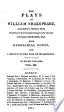 The plays of William Shakspeare, pr. from the text of the corrected copy left by G. Steevens, with glossarial notes