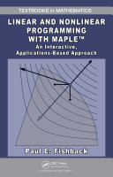 Linear and Nonlinear Programming with Maple