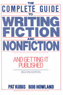 The Complete Guide To Writing Fiction And Nonfiction And Getting It Published