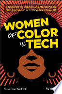 """Women of Color in Tech: A Blueprint for Inspiring and Mentoring the Next Generation of Technology Innovators"" by Susanne Tedrick"